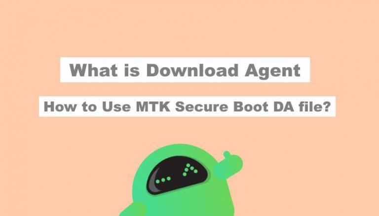 Что такое агент загрузки? Как использовать файл MTK Secure Boot DA?