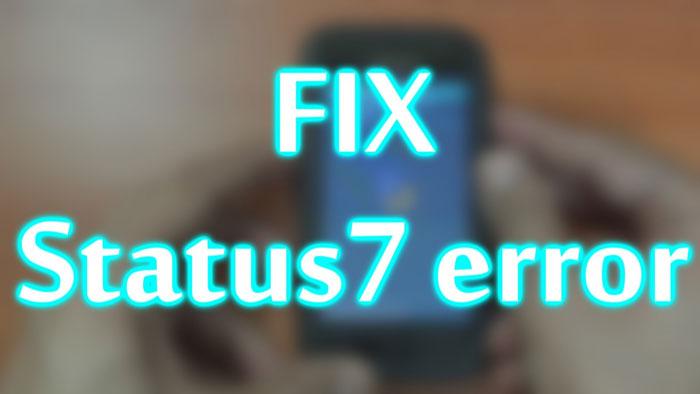 Как исправить проблему с прерванной установкой Galaxy S4 ROM Status 7