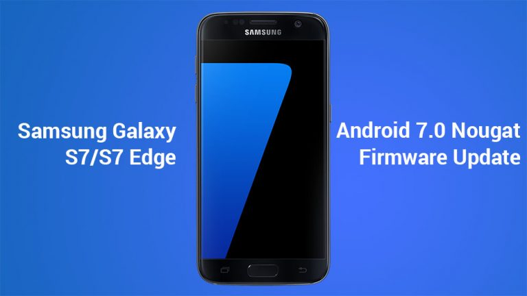 [Nougat Update] Установите прошивку Android Nougat на Galaxy S7 / S7 Edge (все операторы)