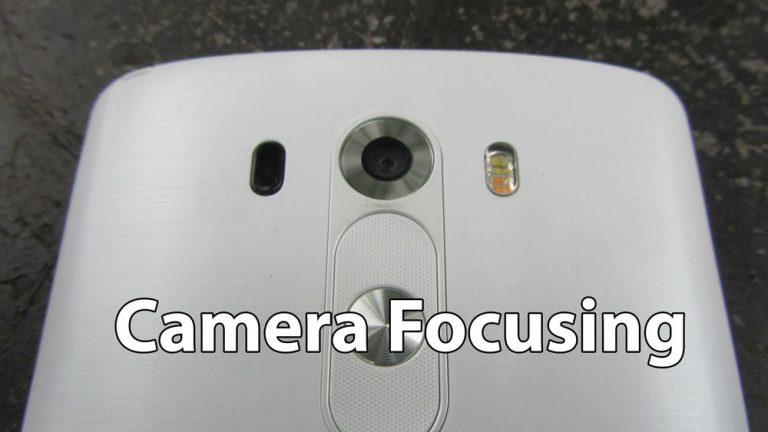 Как исправить проблему с фокусировкой камеры на LG G3