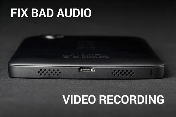 Как исправить плохое качество записи видео на Nexus 5