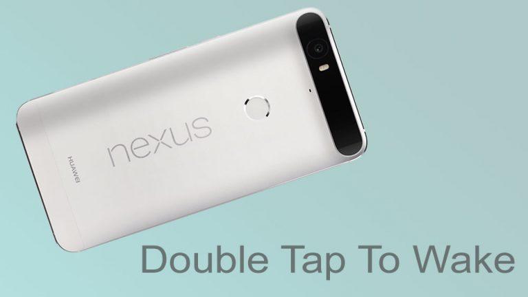 Включить функцию пробуждения по двойному касанию на Nexus 6P с Marshmallow Root