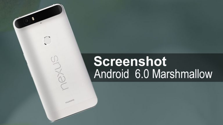 Как сделать снимок экрана на Nexus 6P и Nexus 5X (Marshmallow)