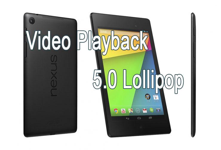 Как исправить проблему воспроизведения видео Nexus 7 на 5.0 Lollipop